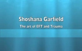 Dr. Shoshana Garfield- EFT for trauma video